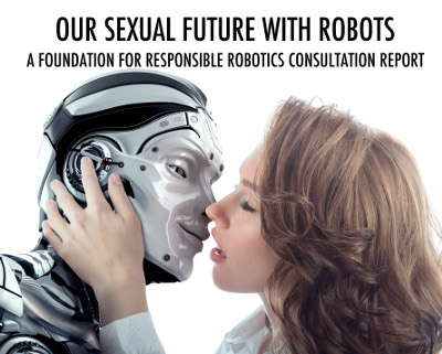 """Our Sexual Future With Robots"""